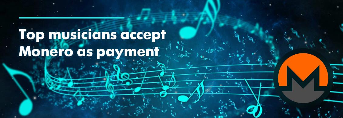 Celebrities accept Monero (XMR) for payment
